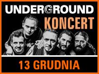 Underground | Bilet: 20 zł przedsprzedaż / 30 zł w dniu koncertu