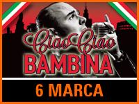 """Ciao Ciao Bambina"" | Bilet: 25/30 zł"