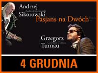 Sikorowski i Turnau   Bilet: 50 zł