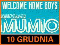 """Kinoteatr Mumio """"Welcome Home Boys"""" - Bilety: 50zł @ CKE Czerwionka-Leszczyny"""
