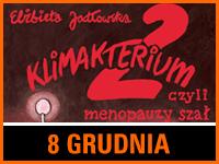 Klimakterium 2 - Bilety: 85zł @ CKE Czerwionka-Leszczyny