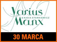 Varius Manx & Kasia Stankiewicz - Bilety:60/70zł @ CKE w Czerwionce-Leszczynach