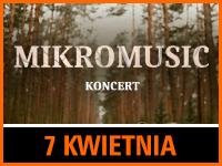 Mikromusic - Bilety:40zł @ CKE w Czerwionce-Leszczynach