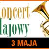 """Majowy koncert Orkiestry Miejskiej """"Dębieńsko"""""""