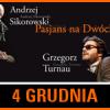 """""""Pasjans na dwóch"""" – Andrzej Sikorowski i Grzegorz Turnau"""